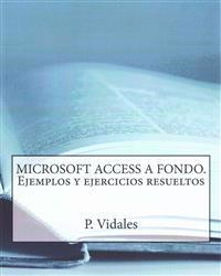 Microsoft Access a Fondo. Ejemplos y Ejercicios Resueltos