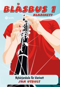 Blåsbus 1 klarinett : nybörjarskola för klarinett