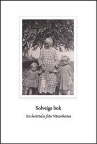 Solveigs bok - en berättelse från Västerbotten