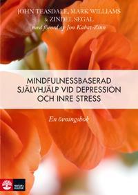 Mindfulnessbaserad självhjälp : en övningsbok vid depression, oro och ångest