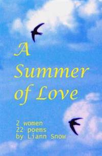 A Summer of Love: 2 Women, 1 Romantic Interlude, 22 Poems.