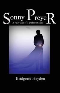 Sonny Preyer Vol 3: A Fairy Tale of a Different Kind