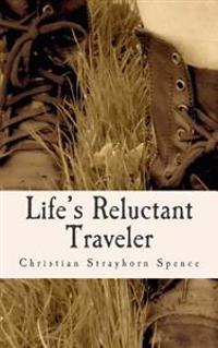 Life's Reluctant Traveler