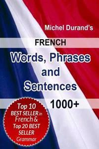 French Words, Phrases and Sentences.: 1000+