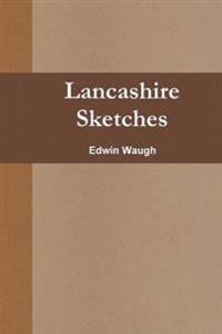 Lancashire Sketches