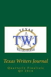 Texas Writers Journal: Quarterly Finalists Q3 2014