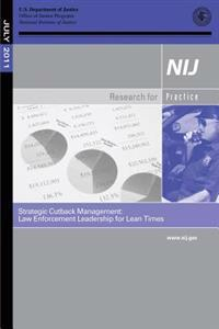 Strategic Cutback Management: Law Enforcement Leadership for Lean Times