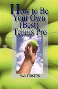 How to Be Your Own Best Tennis Pro