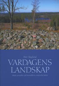 Vardagens landskap : lokala perspektiv på bronsålderns materiella kultur