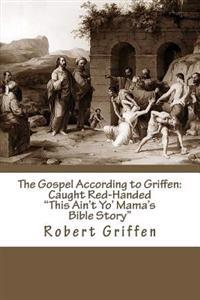The Gospel According to Griffen: Caught Red-Handed
