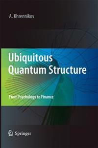 Ubiquitous Quantum Structure