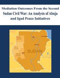 Mediation Outcomes from the Second Sudan Civil War: An Analysis of Abuja and Igad Peace Initiatives