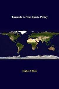 Towards A New Russia Policy