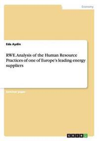 Rwe. Analysis of the Human Resource Practices of One of Europe's Leading Energy Suppliers