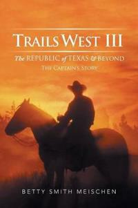 The Republic of Texas & Beyond