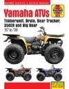 Haynes Yamaha ATVs Timberwolf, Bruin, Bear Tracker, 350er and Big Bear ATV '87 to '09 Service and Repair Manual