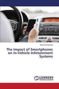 The Impact of Smartphones on In-Vehicle Infotainment Systems