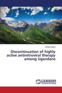 Discontinuation of Highly Active Antiretroviral Therapy Among Ugandans