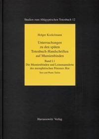 Untersuchungen Zu Den Spaten Totenbuch-Handschriften Auf Mumienbinden: Die Mumienbinden Und Leinenamulette Des Memphitischen Priesters Hor /Handbuch Z