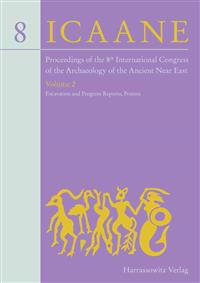 Proceedings of the 8th International Congress on the Archaeology of the Ancient Near East: 30 April - 4 May 2012, University of Warsaw Volume 2: Excav