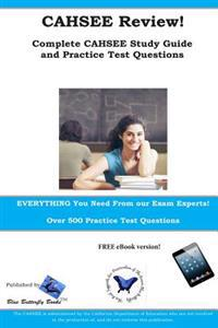 Cahsee Review! Complete Cahsee Study Guide and Practice Test Questions