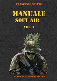 Manuale Soft Air - Muovere e Sopravvivere Vol. 1