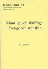 Muntligt och skriftligt i Sverige och svenskan