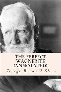 The Perfect Wagnerite (Annotated)