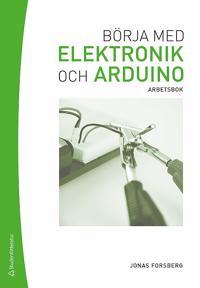 Börja med elektronik och Arduino : arbetsbok