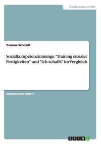 """Sozialkompetenztrainings. """"Training Sozialer Fertigkeiten"""" Und """"Ich Schaffs"""" Im Vergleich"""