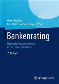 Bankenrating: Normative Bankenordnung in Der Finanzmarktkrise