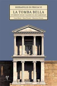 La Tomba Bella: Un Heroon Giulio-Claudio E Il Suo Sarcofago