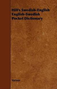 Hill's Swedish-english English-swedish Pocket Dictionary
