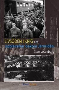 Livsöden i krig och upplevelser bakom järnridån - Sten Losenborg pdf epub