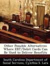 Other Possible Alternatives Where Ebt/Debit Cards Can Be Used to Deliver Benefits