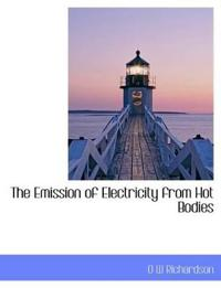 The Emission of Electricity from Hot Bodies