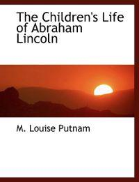 The Children's Life of Abraham Lincoln