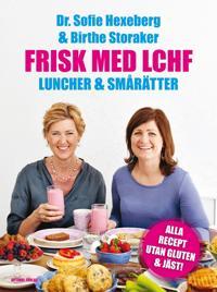Frisk med LCHF  : luncher och smårätter