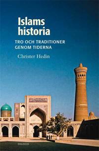 Islams historia : tro och traditioner genom tiderna