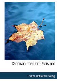 Garrison, the Non-resistant