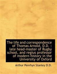 The Life and Correspondence of Thomas Arnold, D.D.