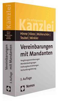 Vereinbarungen Mit Mandanten: Vergutungsvereinbarungen - Mandatsbedingungen - Haftungsbeschrankungen - Verhandlungsfuhrung