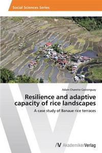 Resilience and Adaptive Capacity of Rice Landscapes