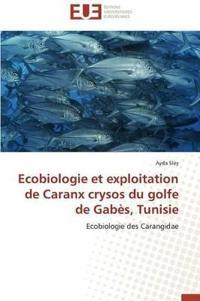 Ecobiologie Et Exploitation de Caranx Crysos Du Golfe de Gab�s, Tunisie