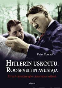 Hitlerin uskottu, Rooseveltin avustaja