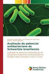 Avaliacao Do Potencial Antibacteriano de Schwartzia Brasiliensis