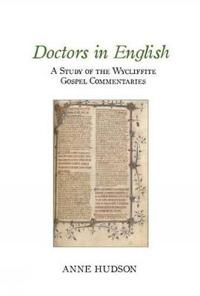 Doctors in English: A Study of the Wycliffite Gospel Commentaries