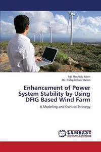 Enhancement of Power System Stability by Using Dfig Based Wind Farm