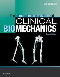 The Comprehensive Textbook of Clinical Biomechanics [no Access to Course]: [formerly Biomechanics in Clinic and Research]
