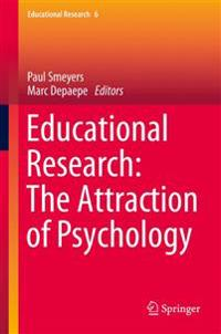 Educational Research: The Attraction of Psychology